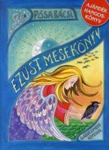 Pósa Lajos - Ezüst mesekönyv