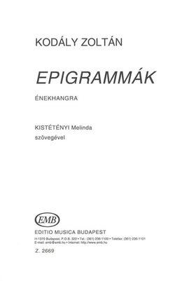 Kodály Zoltán - EPIGRAMMÁK ÉNEKHANGRA,KISTÉTÉNYI MELINDA SZÖVEGÉVEL