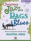 MIER, MARTHA - CHRISTMAS JAZZ, RAGS & BLUES. 8 PIANO ARRANGEMENTS OF FAVORITE CAROLS BOOK 4