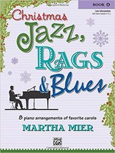 MIER, MARTHA - CHRISTMAS JAZZ, RAGS & BLUES. 8 PIANO ARRANGEMENTS OF FAVORITE CAROLS BOOK 4