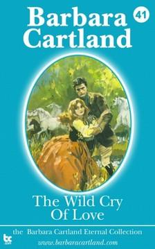 Barbara Cartland - The Wild Cry of Love [eKönyv: epub, mobi]