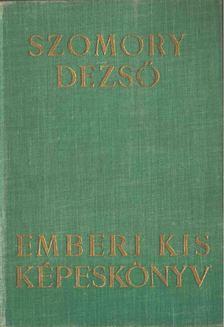 SZOMORY DEZSŐ - Emberi kis képeskönyv [antikvár]