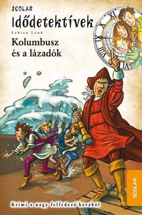 Fabian Lenk - Kolombusz és a lázadók