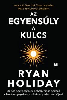 Ryan Holiday - Az egyensúly a kulcs [eKönyv: epub, mobi]