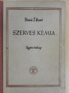 Straub F. Brunó - Szerves kémia [antikvár]