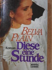Belva Plain - Diese eine Stunde [antikvár]