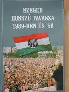 Balog Iván - Szeged hosszú tavasza 1989-ben és '56 (dedikált példány) [antikvár]