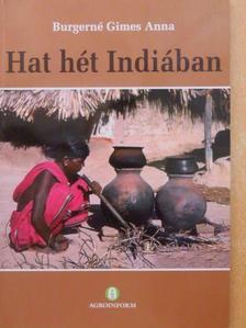 Burgerné Gimes Anna - Hat hét Indiában [antikvár]