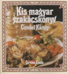 GUNDEL KÁROLY - Kis magyar szakácskönyv [antikvár]