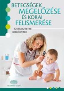 Berkő Péter - Betegségek megelőzése és korai felismerése