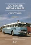 GYULA JÁMBOR - Volt egyszer magyar autóbusz [eKönyv: pdf, epub, mobi]