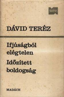 Dávid Teréz - Ifjúságból elégtelen, Időzített boldogság [antikvár]
