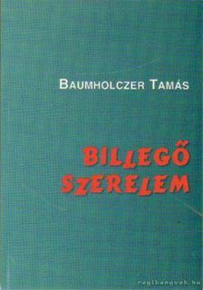 Baumholczer Tamás - Billegő szerelem [antikvár]