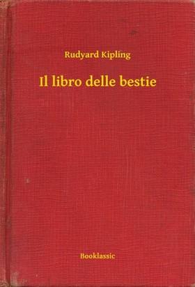 Rudyard Kipling - Il libro delle bestie [eKönyv: epub, mobi]