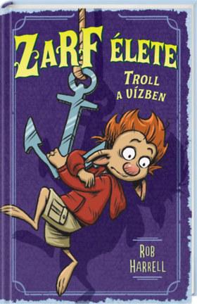 Zarf élete 3. Troll a vízben