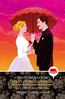 Nógrádi Gergely - Szent Péter esernyője / Különös házasság  [eKönyv: epub, mobi]