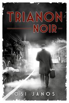 Ősi János - Trianon Noir
