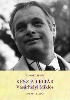 Kozák Gyula - Kész a leltár. Vásárhelyi Miklós [antikvár]
