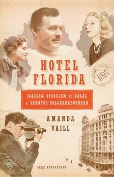 Amanda Vaill - Hotel Florida [antikvár]