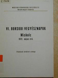 Báder Imre - VI. Borsodi Vegyésznapok - Miskolc, 1972. május 4-6. [antikvár]