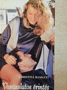 Christina Hamlett - Varázslatos érintés [antikvár]