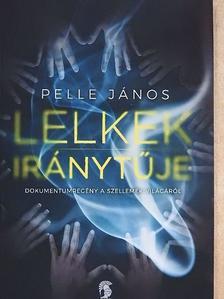 Pelle János - Lelkek iránytűje [antikvár]