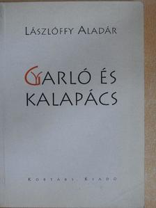 Lászlóffy Aladár - Gyarló és kalapács [antikvár]