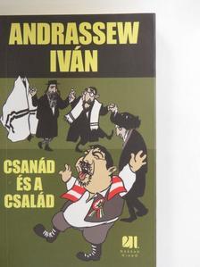 Andrassew Iván - Csanád és a család [antikvár]