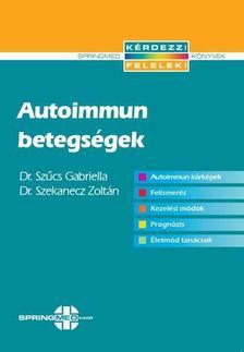 Dr. Szűcs Gabriella - Dr. Szekanecz Zoltán - Autoimmun betegségek