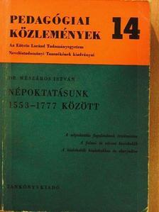 Dr. Mészáros István - Népoktatásunk 1553-1777 között [antikvár]