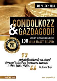 Napoleon Hill - Gondolkozz és gazdagodj! - 20. jubileumi kiadás