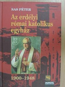 Sas Péter - Az erdélyi római katolikus egyház [antikvár]