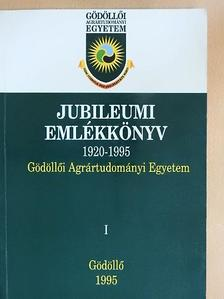 Dr. Bálint András - Gödöllői Agrártudományi Egyetem Jubileumi Emlékkönyv 1920-1995. I. (töredék) [antikvár]