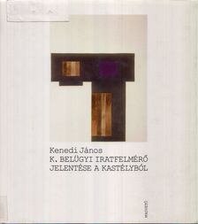 Kenedi János - K. belügyi iratfelmérő jelentése a kastélyból [antikvár]