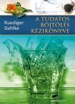 Dahlke Ruediger - A tudatos böjtölés kézikönyve