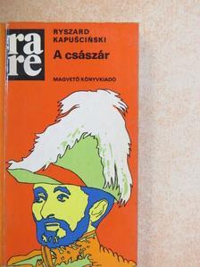 Ryszard Kapuscinski - A császár [antikvár]