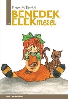 Benedek Elek - FIRTOS ÉS TARTOD - BENEDEK ELEK MESÉJE 14.