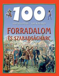 Nagy Éva - Forradalom és szabadságharc - 100 állomás - 100 kaland
