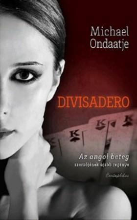 Michael Ondaatje - Divisadero