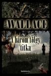 Edgar Wallace - A három tölgy titka [eKönyv: epub, mobi]
