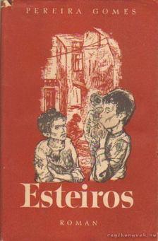 Gomes, Pereira - Esteiros [antikvár]