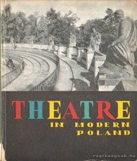 Grodzicki, August, Szydlowski, Roman - Theatre in modern Poland [antikvár]
