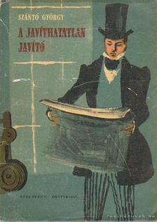Szántó György - A javíthatatlan javító [antikvár]
