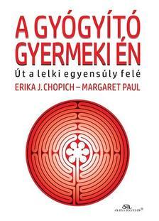 Erika J. Chopic - Margaret Paul - A gyógyító gyermeki én