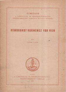 Vayer Lajos - Útmutató a Társadalom- és Természettudományi Ismeretterjesztő Társulat előadói számára - Rembrandt Harmensz van Rijn [antikvár]