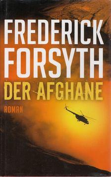 Frederick Forsyth - Der Afghane [antikvár]