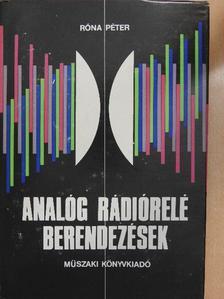 Róna Péter - Analóg rádiórelé berendezések [antikvár]