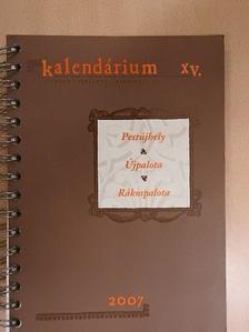 Bitvai Nándor - Pestújhely, Újpalota, Rákospalota Kalendárium XV. kerület 2007 [antikvár]