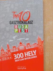 Dénes Judit - Gasztrokalauz - Top 10 Budapest [antikvár]
