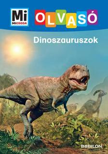 Karin Bischoff - Mi MICSODA OLVASÓ - Dinoszauruszok